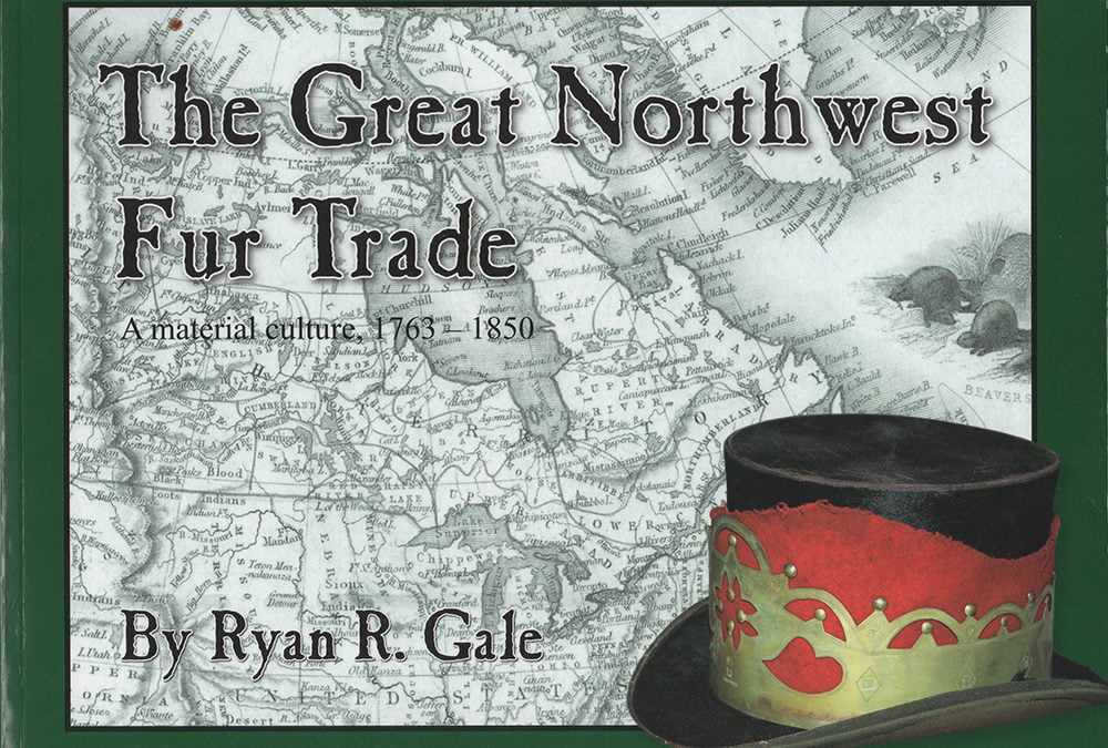 "What Everyone Ought to Know About ""The Great Northwest Fur Trade"""